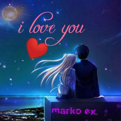 Marko ex - I love you