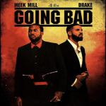 Meek Mill feat Drake - Going bad