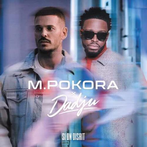 M. Pokora Feat Dadju - Si on disait