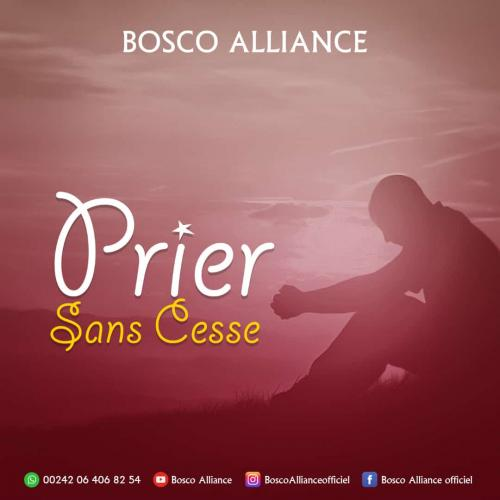 Bosco Alliance - Prier Sans Cesse