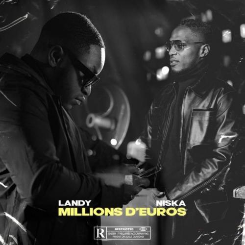 Landy feat Niska - Millions d'euros