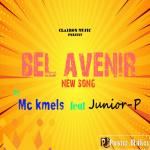 Junior-p ft Mc Kmels - Bel avenir