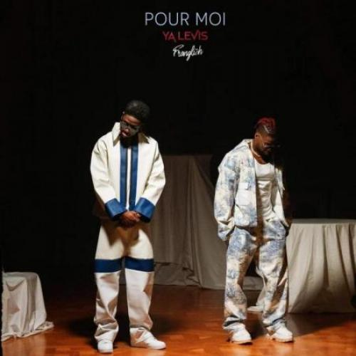 Ya Levis feat Franglish - Pour moi
