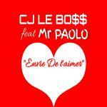 CJ feat Mr Paolo - Envie de t'aimer