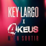 Key Largo feat 4Keus - M'en sortir