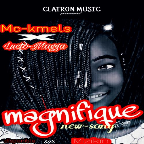 Lucio magga feat Mc kmels - Magnifique