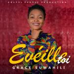 Grace Sumahili - Eveille Toi