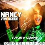 NANCY VAN-NKARA - JUSQU'À QUAND ????