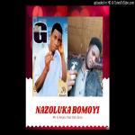 Mr G Amarc ft. Ksb Zero - Nazoluka Bomoyi