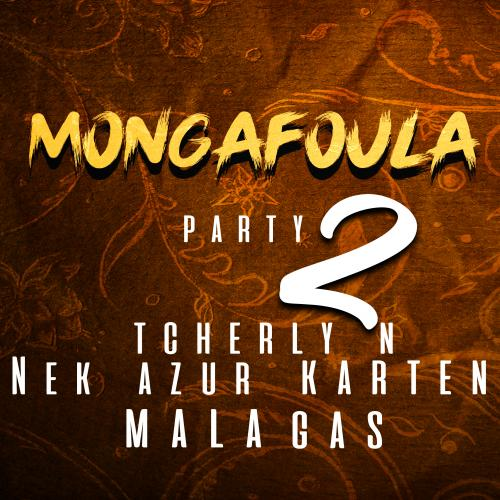 Nek Azur, Tcherly N, Karten, Mala Gas - Mon Ga fou là party 2
