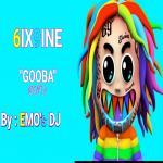6IX9INE - Gooba Remix by EMO's DJ