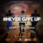 Street brothers - Never give up