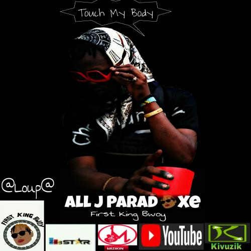 All j Paradoxe - Touch My Body