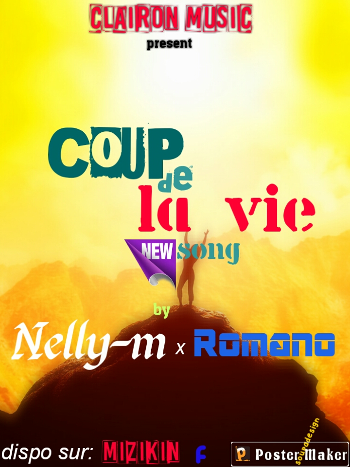 Télécharger Coup De La Vie New Song de Nelly M Feat Romano