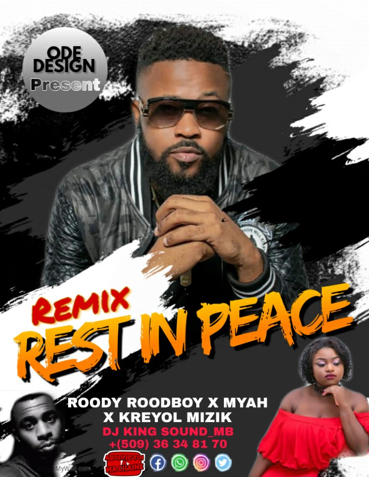 Télécharger Remix_Rest_in_peace_(ROODY ROODBOY_X_MYAH_X_KREYOL MIZIK).. de Dj King Sound_mb